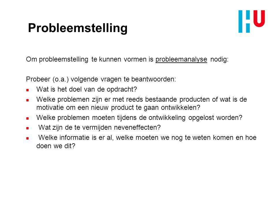 Probleemstelling Bron: Ontwerpen van technische innovaties – Inge Oskam e.a. - 2012
