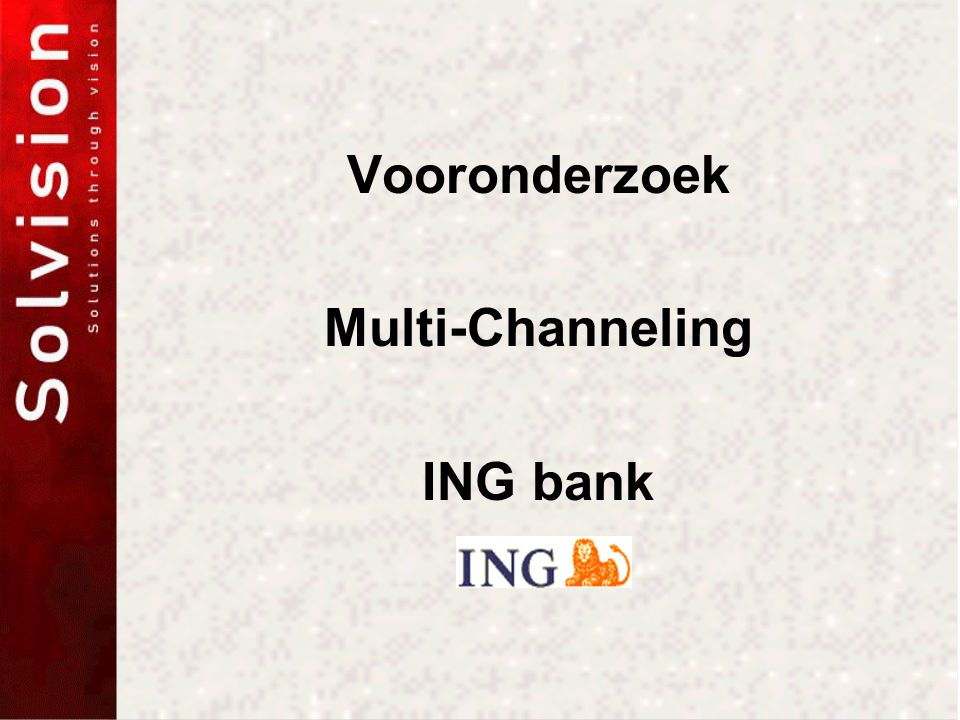 Vooronderzoek Multi-Channeling ING bank