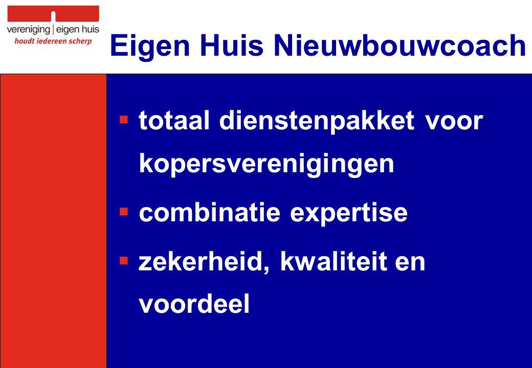 Eigen Huis Nieuwbouwcoach  totaal dienstenpakket voor kopersverenigingen  combinatie expertise  zekerheid, kwaliteit en voordeel