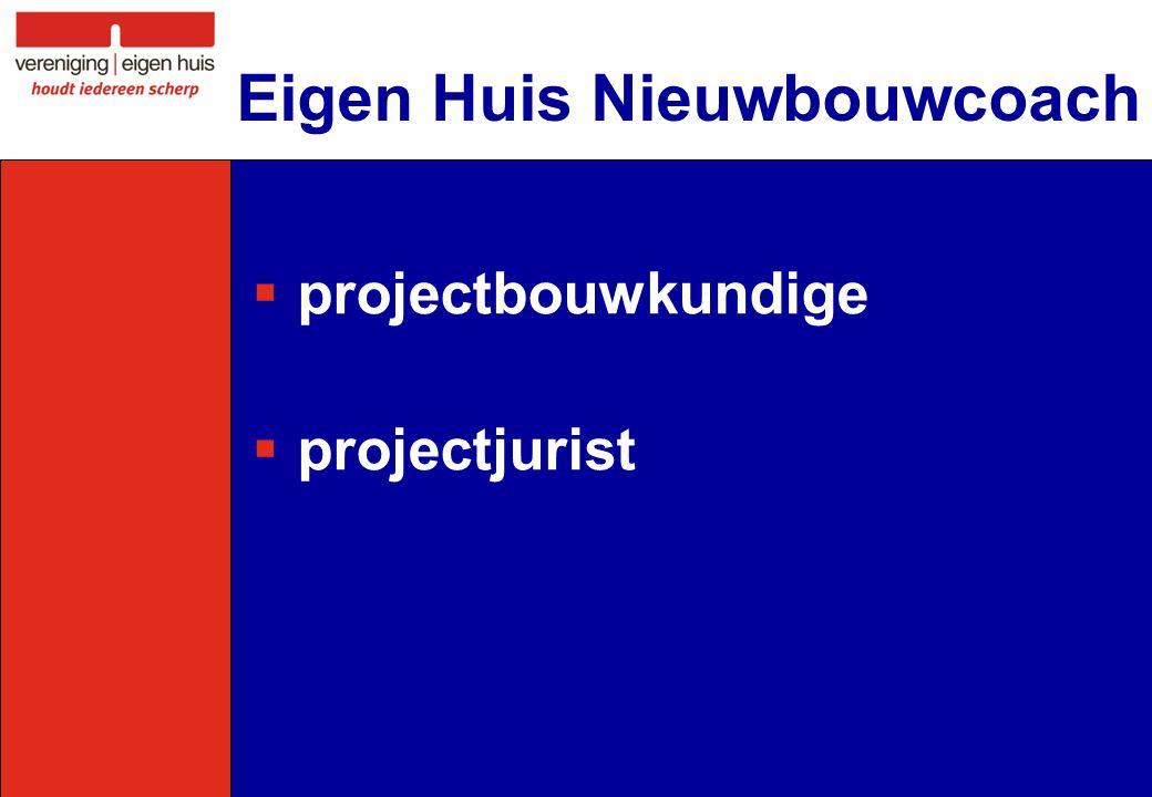  projectbouwkundige  projectjurist Eigen Huis Nieuwbouwcoach
