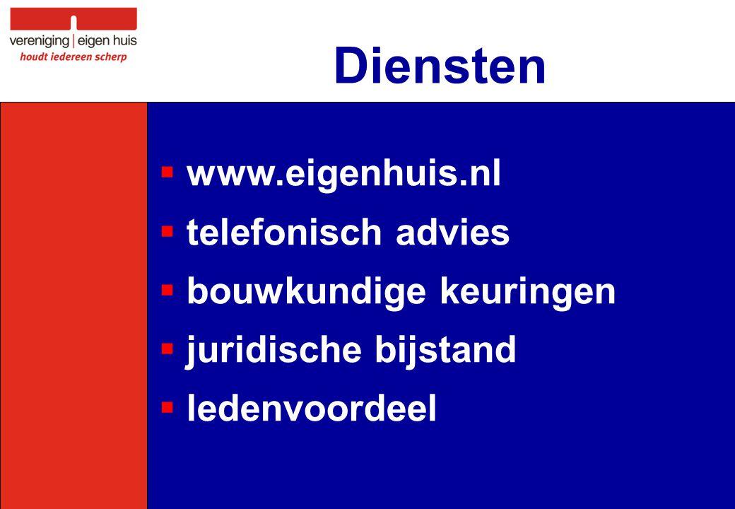 Diensten  www.eigenhuis.nl  telefonisch advies  bouwkundige keuringen  juridische bijstand  ledenvoordeel
