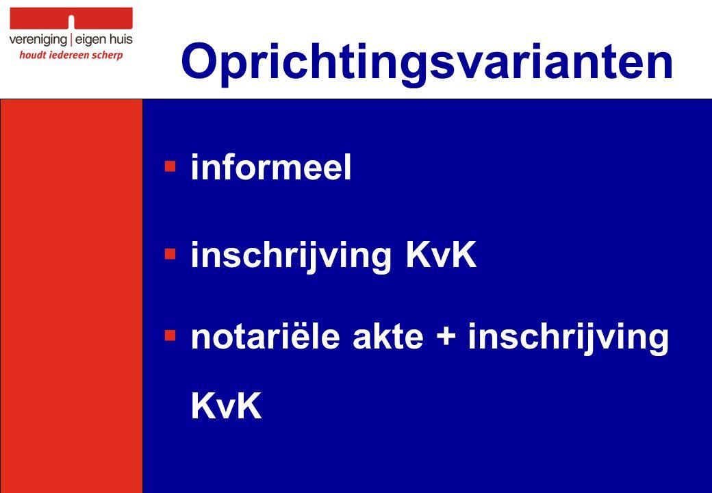 Oprichtingsvarianten  informeel  inschrijving KvK  notariële akte + inschrijving KvK