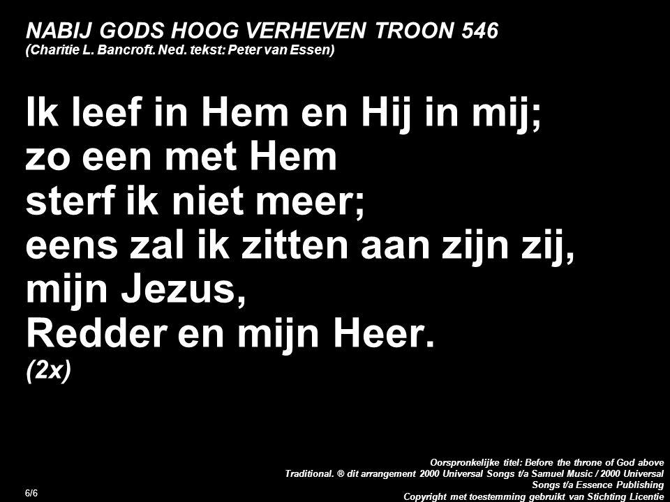 Copyright met toestemming gebruikt van Stichting Licentie Oorspronkelijke titel: Before the throne of God above Traditional.