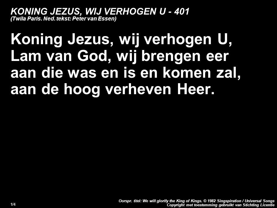 Copyright met toestemming gebruikt van Stichting Licentie Oorspr. titel: We will glorify the King of Kings. © 1982 Singspiration / Universal Songs 1/4