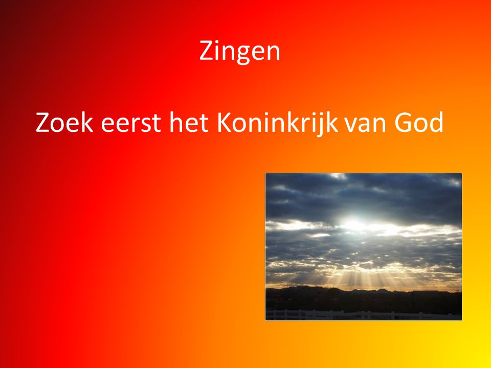 Zingen Zoek eerst het Koninkrijk van God