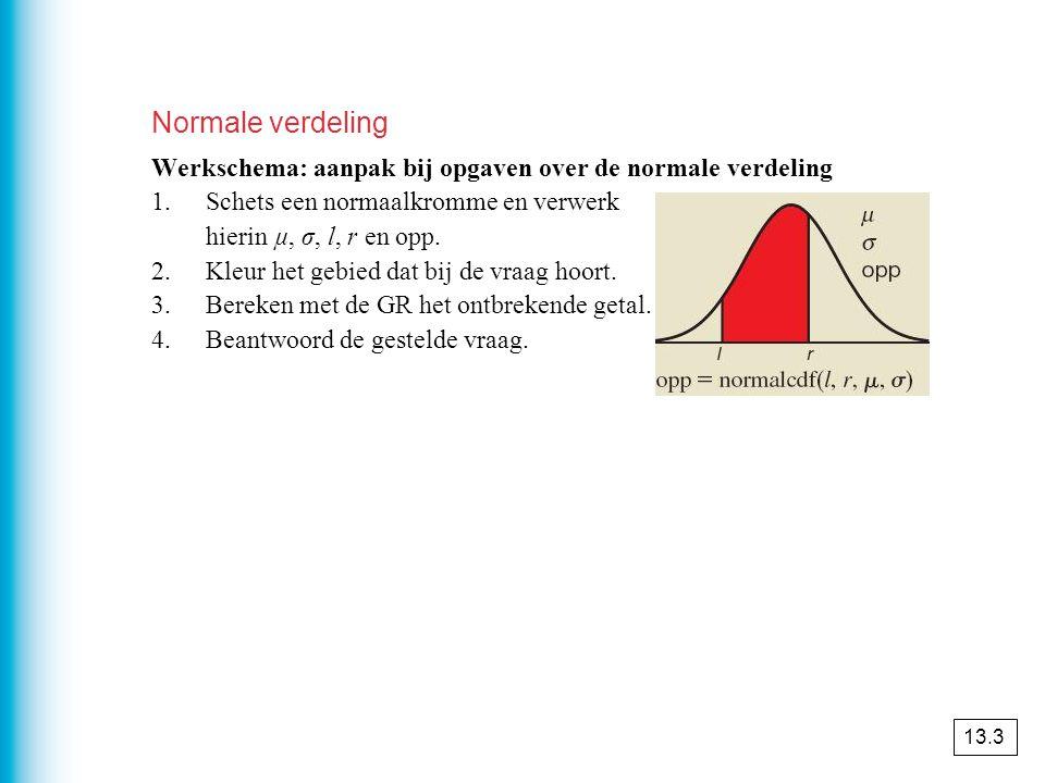Normale verdeling Werkschema: aanpak bij opgaven over de normale verdeling 1.Schets een normaalkromme en verwerk hierin µ, σ, l, r en opp. 2.Kleur het