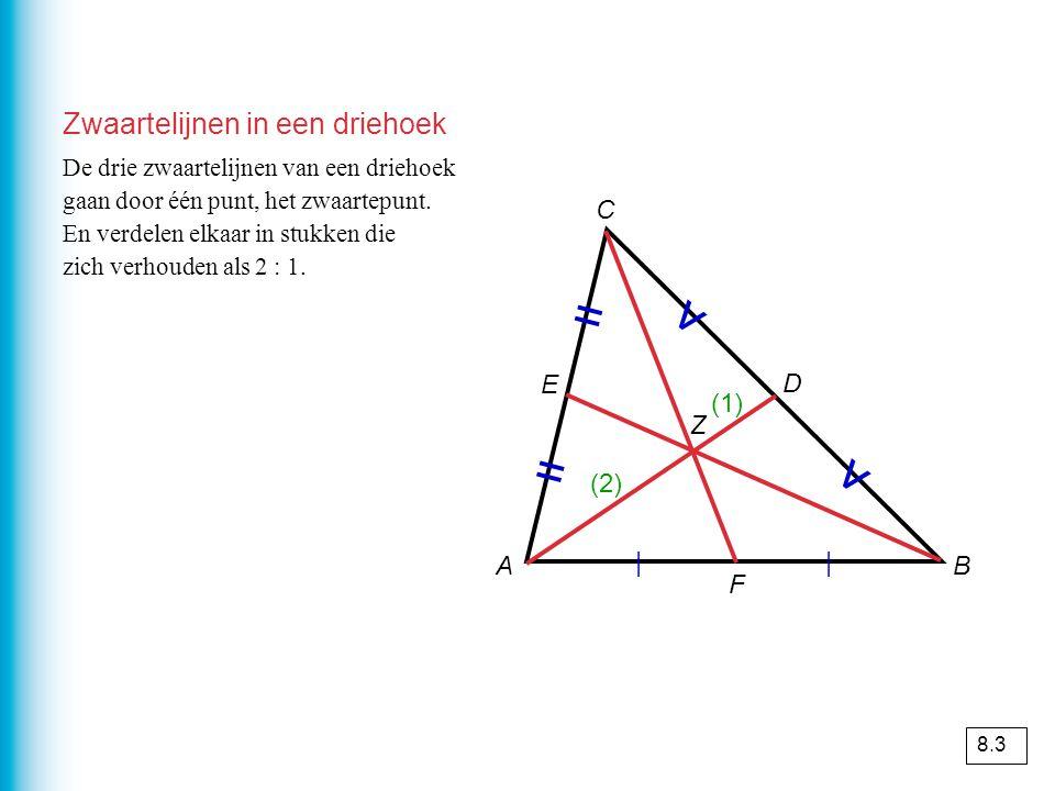 Zwaartelijnen in een driehoek AB C | | = = v v Z D E F De drie zwaartelijnen van een driehoek gaan door één punt, het zwaartepunt.