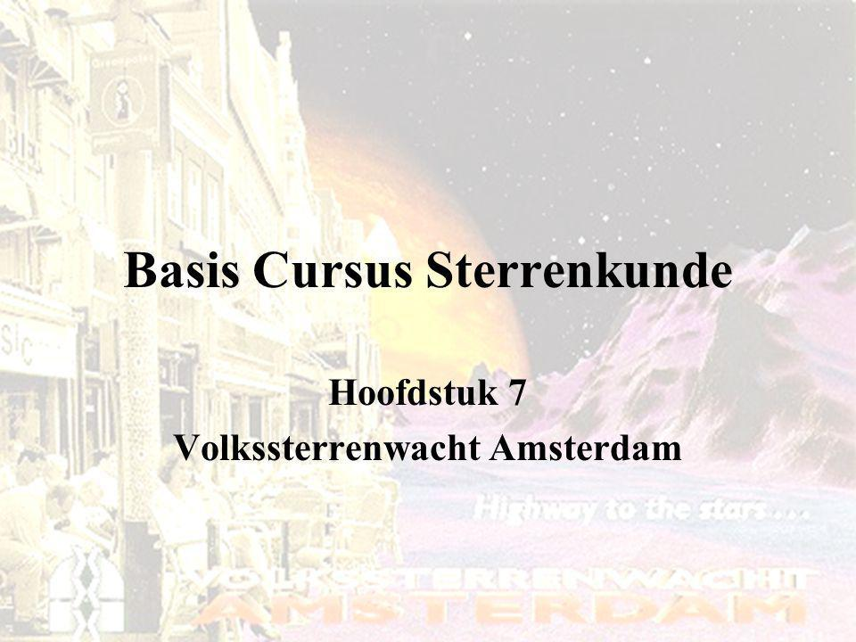 Basis Cursus Sterrenkunde Hoofdstuk 7 Volkssterrenwacht Amsterdam