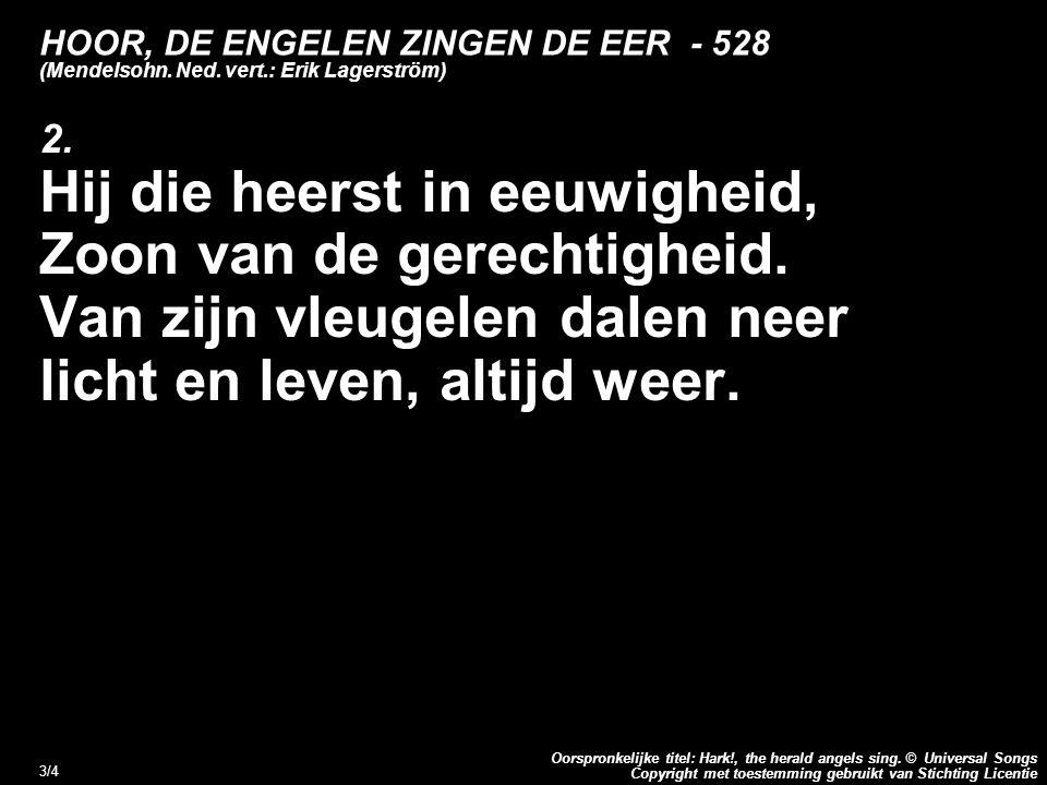 Copyright met toestemming gebruikt van Stichting Licentie Oorspronkelijke titel: Hark!, the herald angels sing.