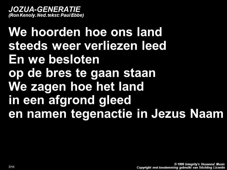 Copyright met toestemming gebruikt van Stichting Licentie © 1999 Integrity s Hosanna.