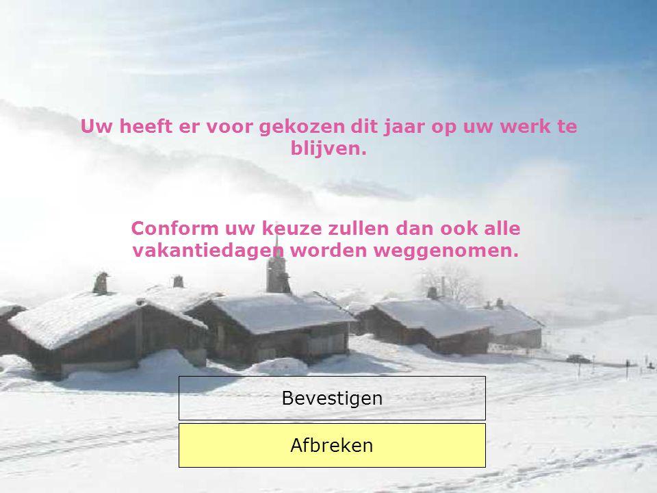 Wilt u vakantie nemen Nee Ja Klik op het hokje van uw keuze !