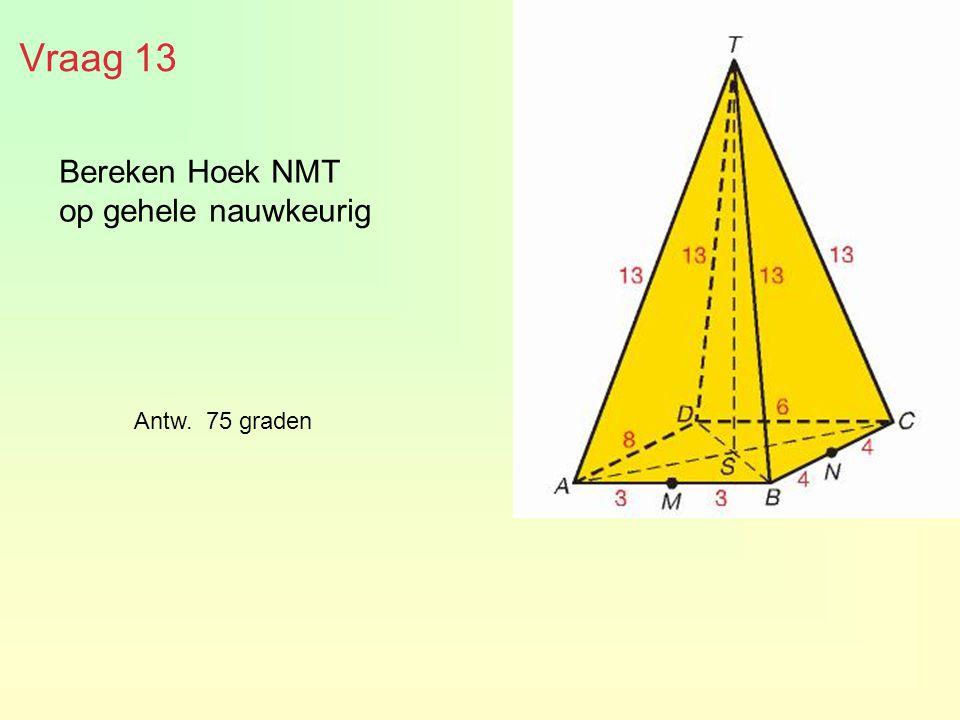 Bereken Hoek NMT op gehele nauwkeurig Vraag 13 Antw. 75 graden