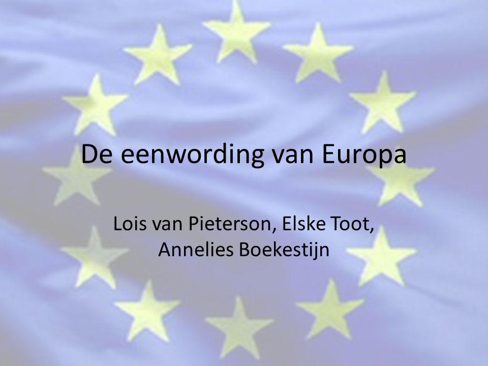 De eenwording van Europa Lois van Pieterson, Elske Toot, Annelies Boekestijn