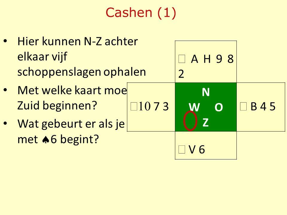 Hier kunnen N-Z achter elkaar vijf schoppenslagen ophalen Met welke kaart moet Zuid beginnen? Wat gebeurt er als je met  6 begint? Cashen (1)  A H