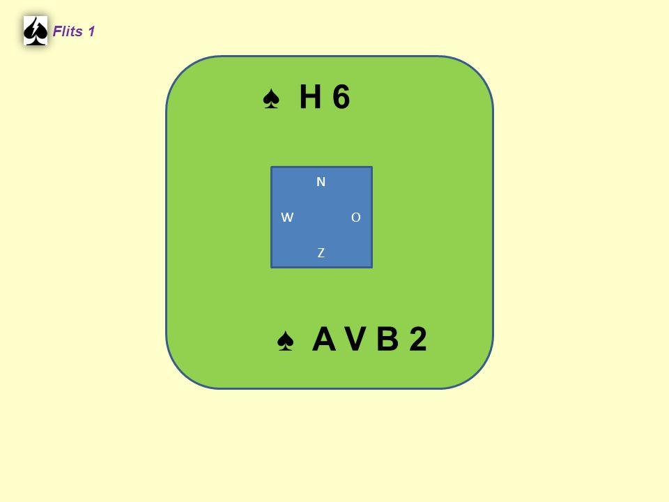 ♠ H 6 Flits 1 ♠ A V B 2 N W O Z
