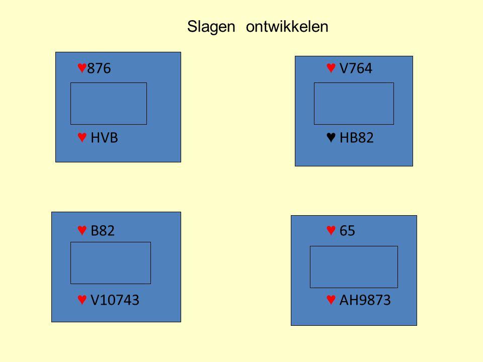 ♥ 876 ♥ HVB ♥ B82 ♥ V10743 ♥ V764 ♥ HB82 ♥ 65 ♥ AH9873 Slagen ontwikkelen