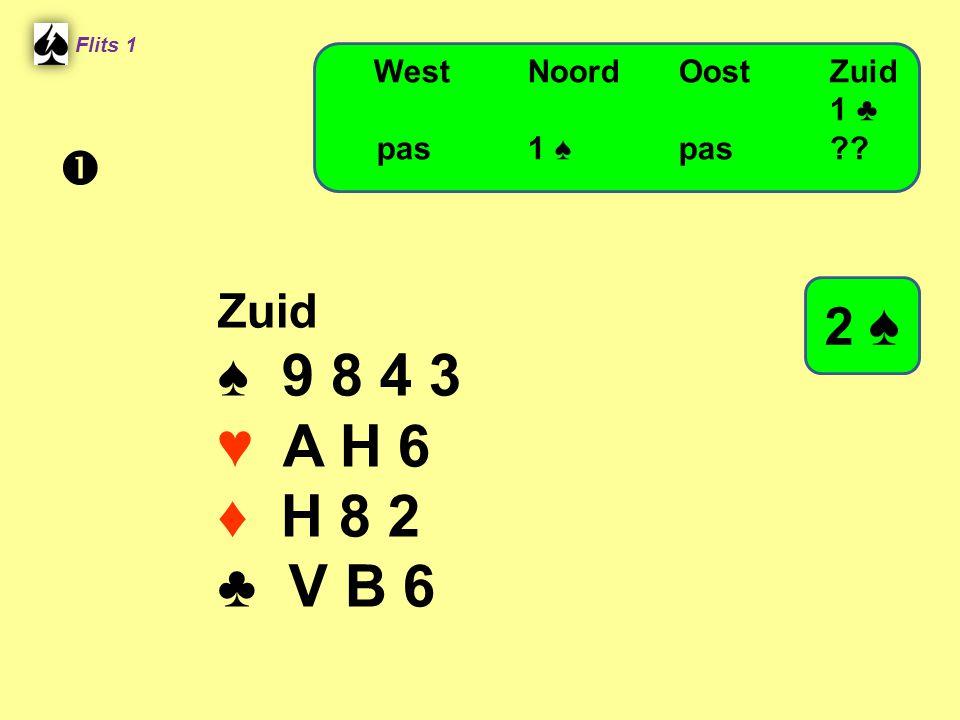 Zuid ♠ 9 8 4 3 ♥ A H 6 ♦ H 8 2 ♣ V B 6 Flits 1 WestNoordOostZuid 1 ♣ pas 1 ♠ pas?? 2 ♠ 