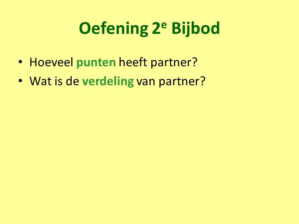 Oefening 2 e Bijbod Hoeveel punten heeft partner? Wat is de verdeling van partner?