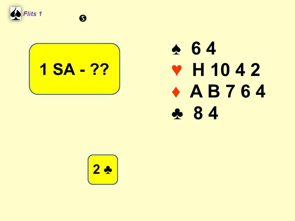 ♠ 6 4 ♥ H 10 4 2 ♦ A B 7 6 4 ♣ 8 4 Flits 1 1 SA - ?? 2 ♣ 