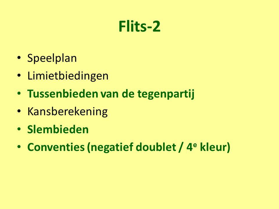 Flits-2 Speelplan Limietbiedingen Tussenbieden van de tegenpartij Kansberekening Slembieden Conventies (negatief doublet / 4 e kleur)