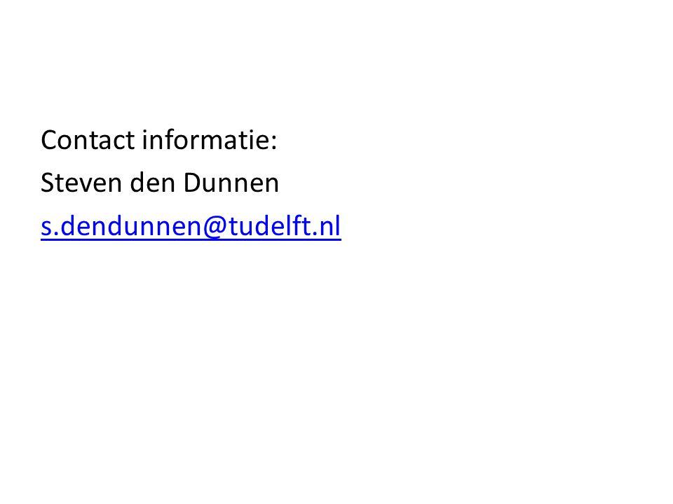 Contact informatie: Steven den Dunnen s.dendunnen@tudelft.nl