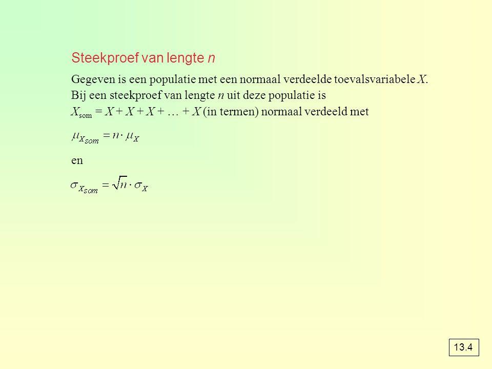 Steekproef van lengte n Gegeven is een populatie met een normaal verdeelde toevalsvariabele X. Bij een steekproef van lengte n uit deze populatie is X