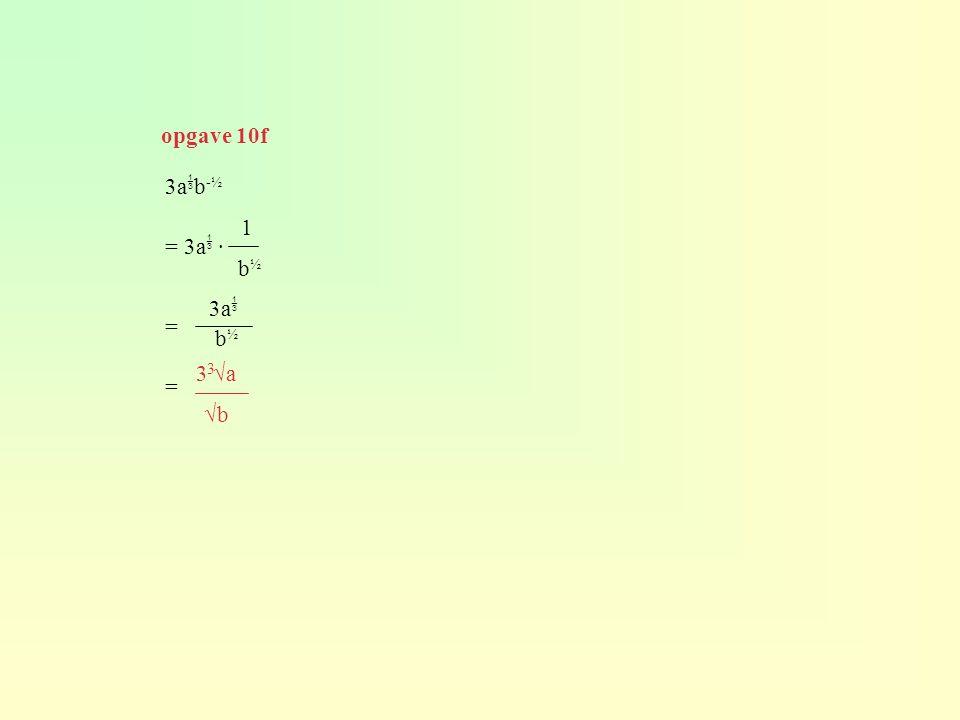 a √x = x ½ b x · √x = x · x ½ = x 1½ 4 opgave 11