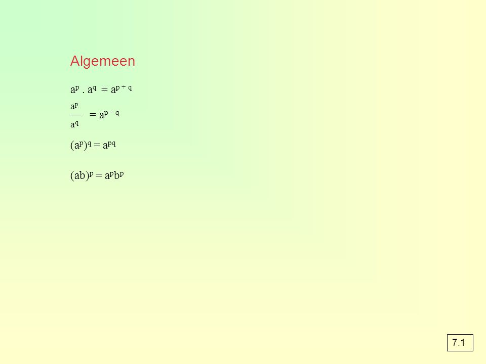 (ab) 3 · a = a 3 · b 3 · a = a 4 b 3 opgave 3a