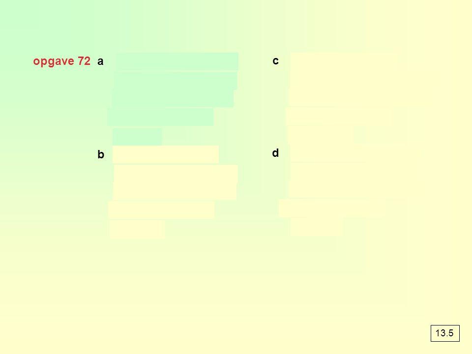 opgave 72 a b c d 13.5