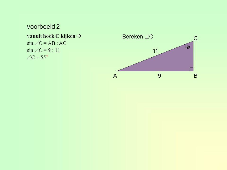 voorbeeld AB C 5 ? Bereken AB vanuit hoek A kijken  tan  A = BC : AB tan 19° = 5 : AB  19° tan 19° AB1 5 AB = 5 × 1 : tan 19° AB = 14,5 cm 4.4