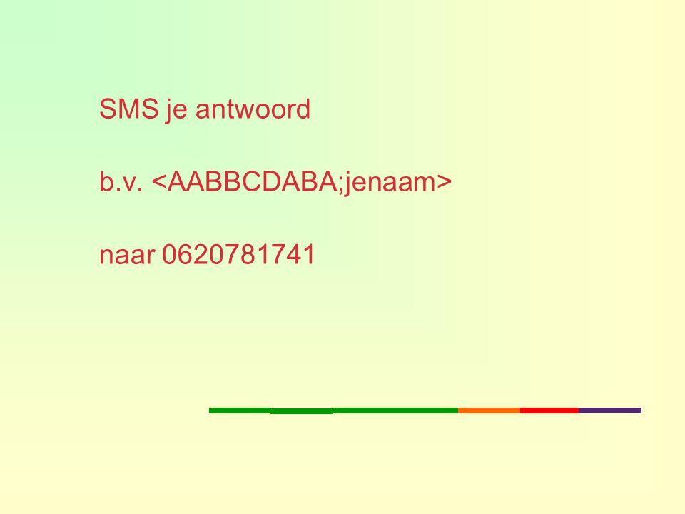 SMS je antwoord b.v. naar 0620781741
