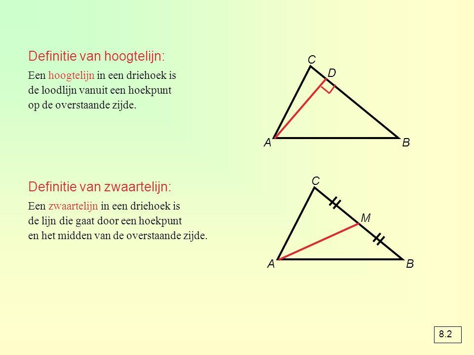Een hoogtelijn in een driehoek is de loodlijn vanuit een hoekpunt op de overstaande zijde. A B C D Een zwaartelijn in een driehoek is de lijn die gaat