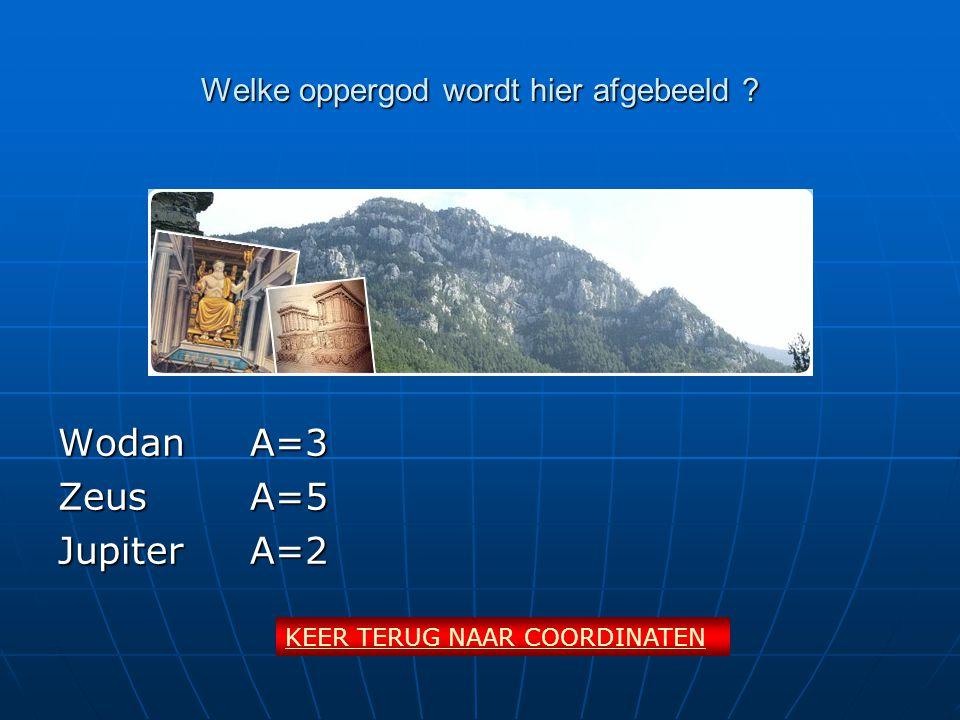 Welke oppergod wordt hier afgebeeld ? WodanA=3 ZeusA=5 JupiterA=2 KEER TERUG NAAR COORDINATEN