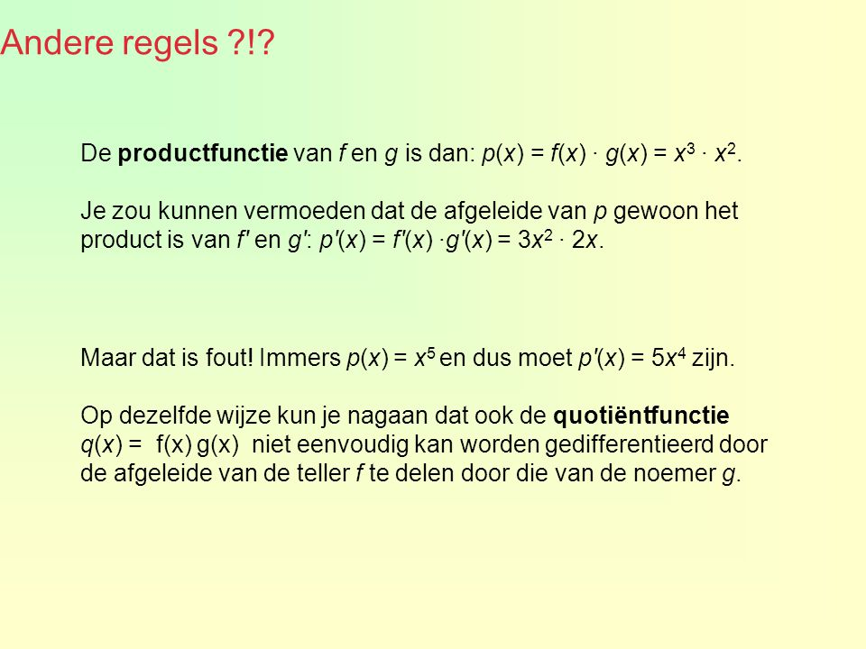 De productregel De quotiëntregel 7.1