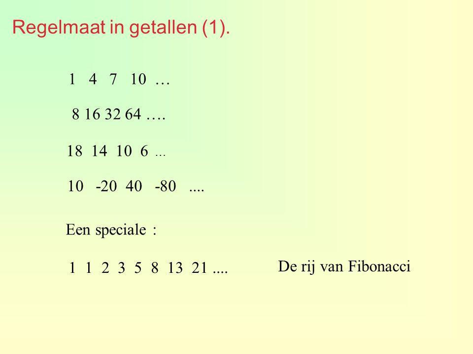 Regelmaat in getallen (1).1 4 7 10 … 8 16 32 64 ….