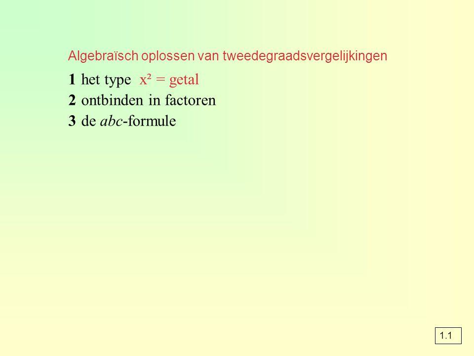 1 x² = getal x = √getalv x = - √getal vb.1 x² = 7 x = √7 v x = - √7 vb.2 x² = -16 x = √-16  k.n.