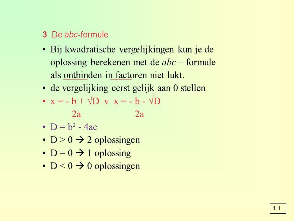 Wortelvergelijkingen oplossen opgave 33a 2x + √x = 10 √x = 10 – 2x x = (10 – 2x) 2 x = 100 – 40x + 4x 2 -4x 2 + 40x + x – 100 = 0 -4x 2 + 41x – 100 = 0 D = (41) 2 – 4 · -4 · -100 D = 81 x = x = 6¼ v x = 4 -4 +/- √81 -8 isoleer de wortelvorm kwadrateer het linker- en het rechterlid los de vergelijking op controleer of de oplossingen kloppen voldoet voldoet niet 1.3