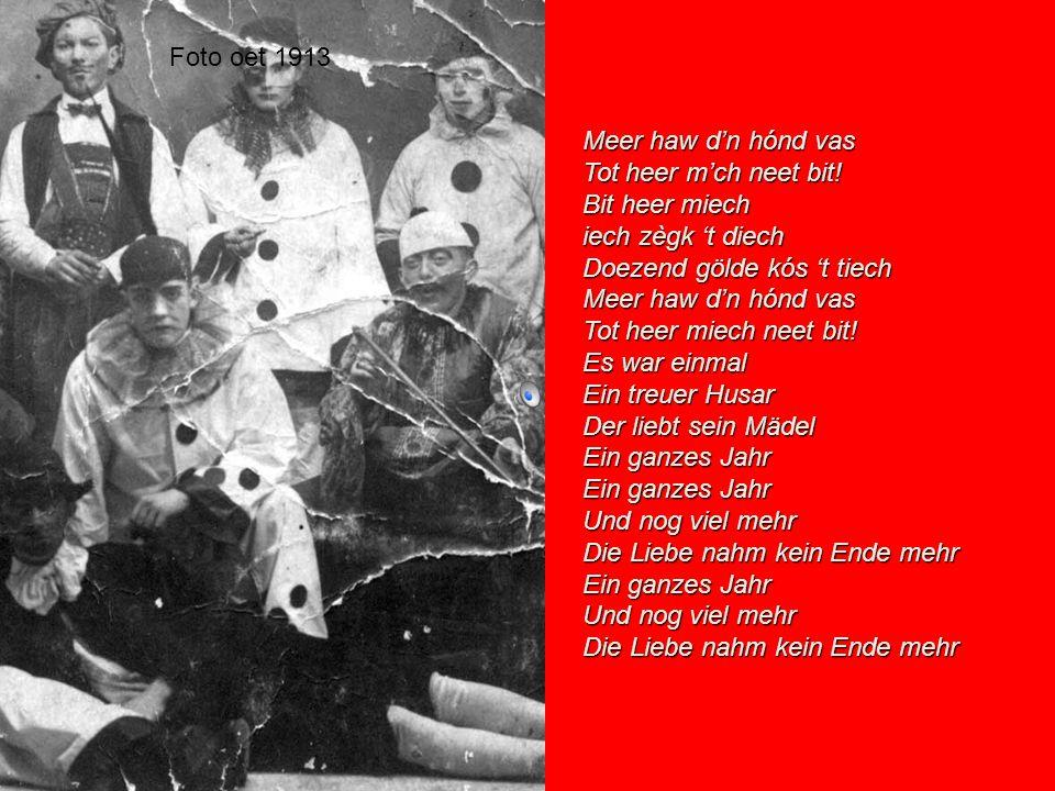 Wij zijn gezworen kameraden Wij zullen elkander nooit verlaten Wij zijn bijeen en we blijven bijelkaar Totdat we naar het kerkhof worden gedragen En hupmarjenneke pupverjenneke leve de carneval Dominicanekerk1957
