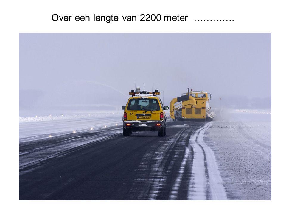 Over een lengte van 2200 meter ………….