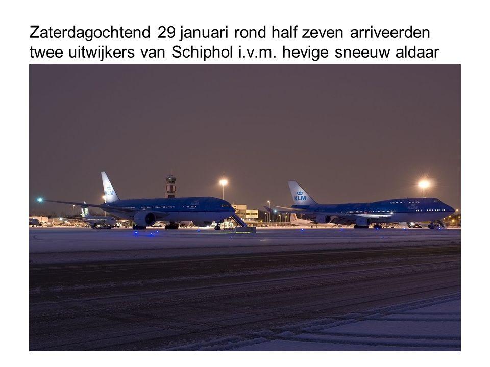 Zaterdagochtend 29 januari rond half zeven arriveerden twee uitwijkers van Schiphol i.v.m. hevige sneeuw aldaar