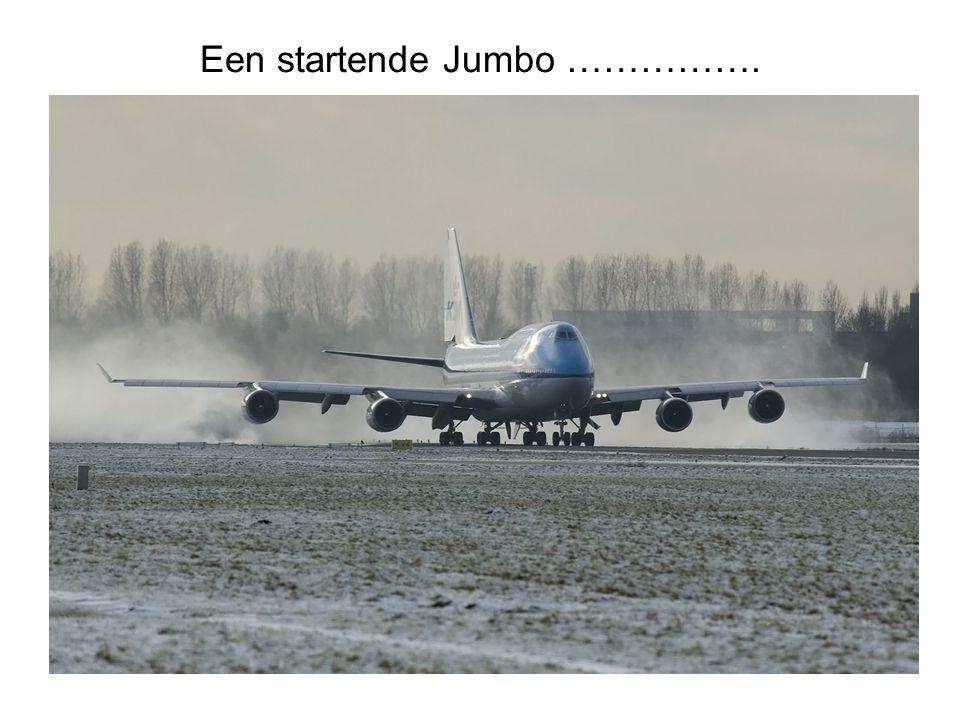 Een startende Jumbo …………….