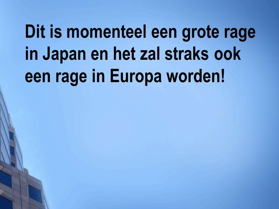 Dit is momenteel een grote rage in Japan en het zal straks ook een rage in Europa worden!