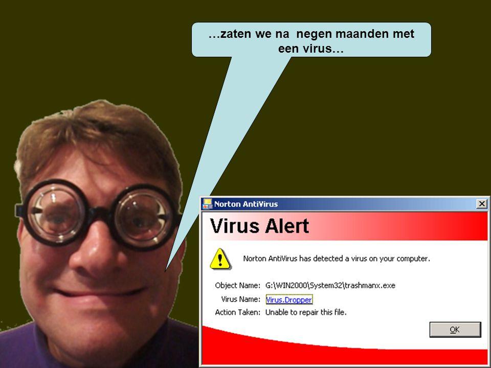 …zaten we na negen maanden met een virus…