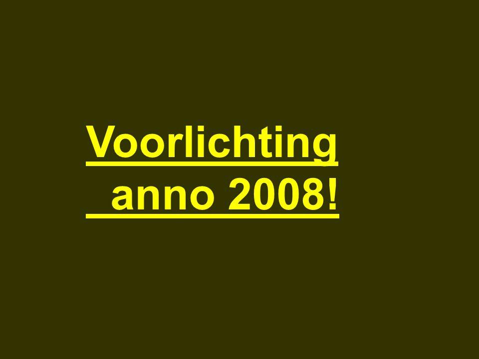 Voorlichting anno 2008!