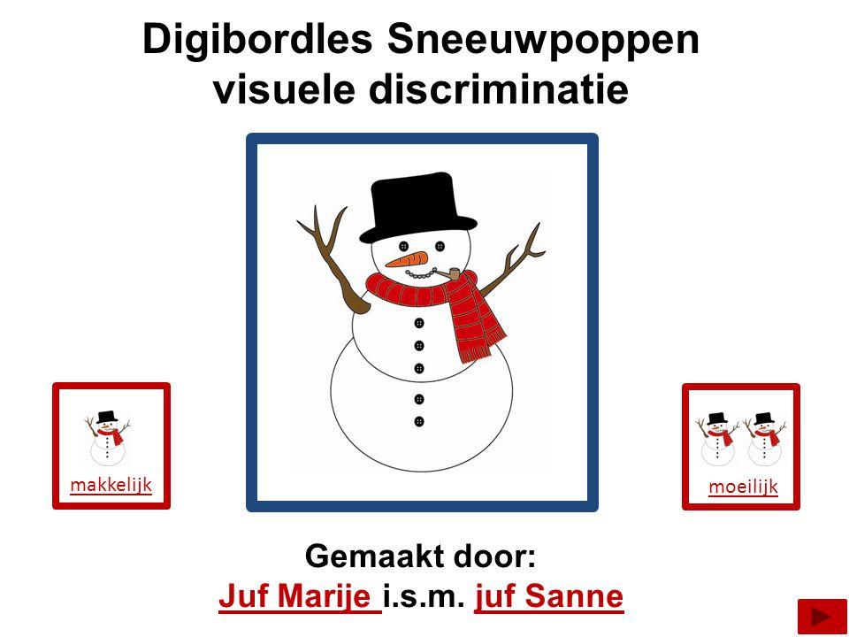 Digibordles Sneeuwpoppen visuele discriminatie Gemaakt door: Juf Marije Juf Marije i.s.m.