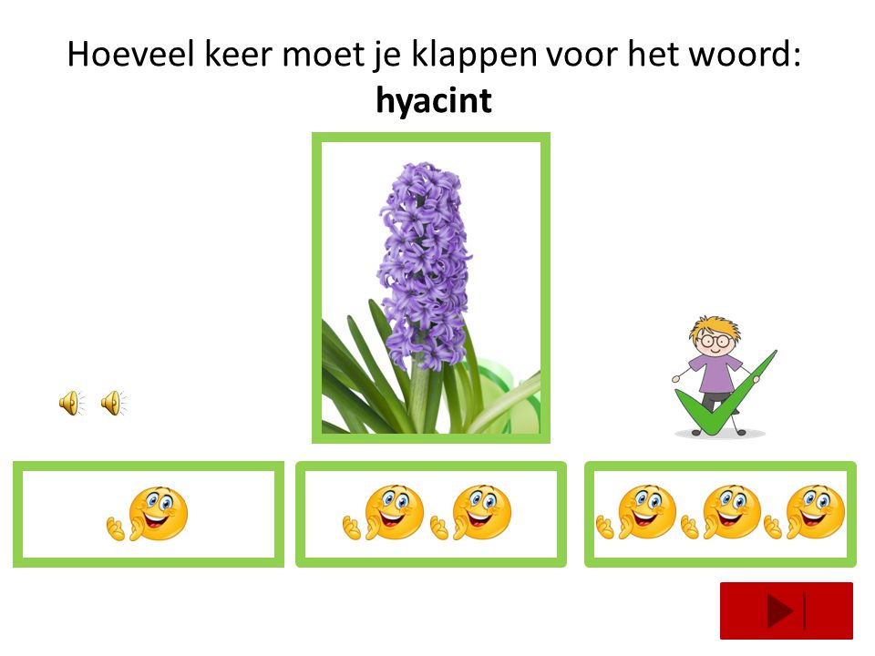 Hoeveel keer moet je klappen voor het woord: hyacint