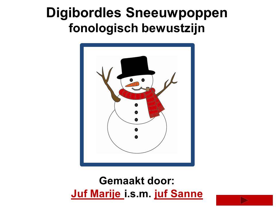 Digibordles Sneeuwpoppen fonologisch bewustzijn Gemaakt door: Juf Marije Juf Marije i.s.m.