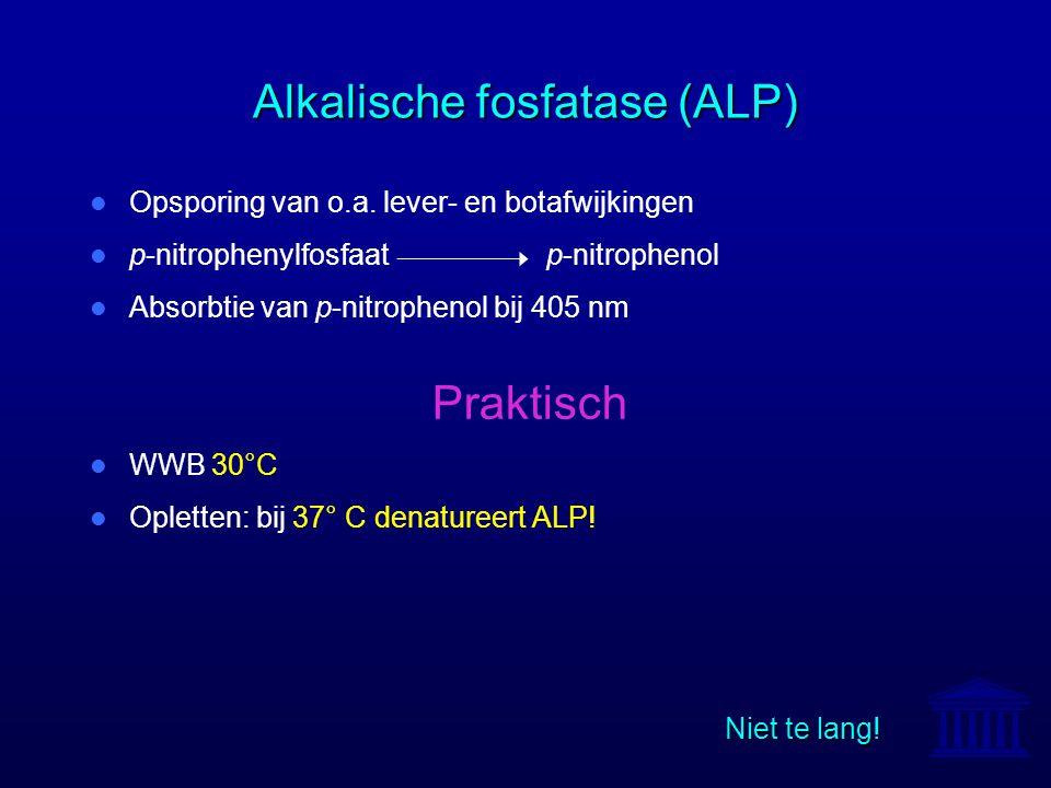 Alkalische fosfatase (ALP) Opsporing van o.a. lever- en botafwijkingen p-nitrophenylfosfaat p-nitrophenol Absorbtie van p-nitrophenol bij 405 nm WWB 3