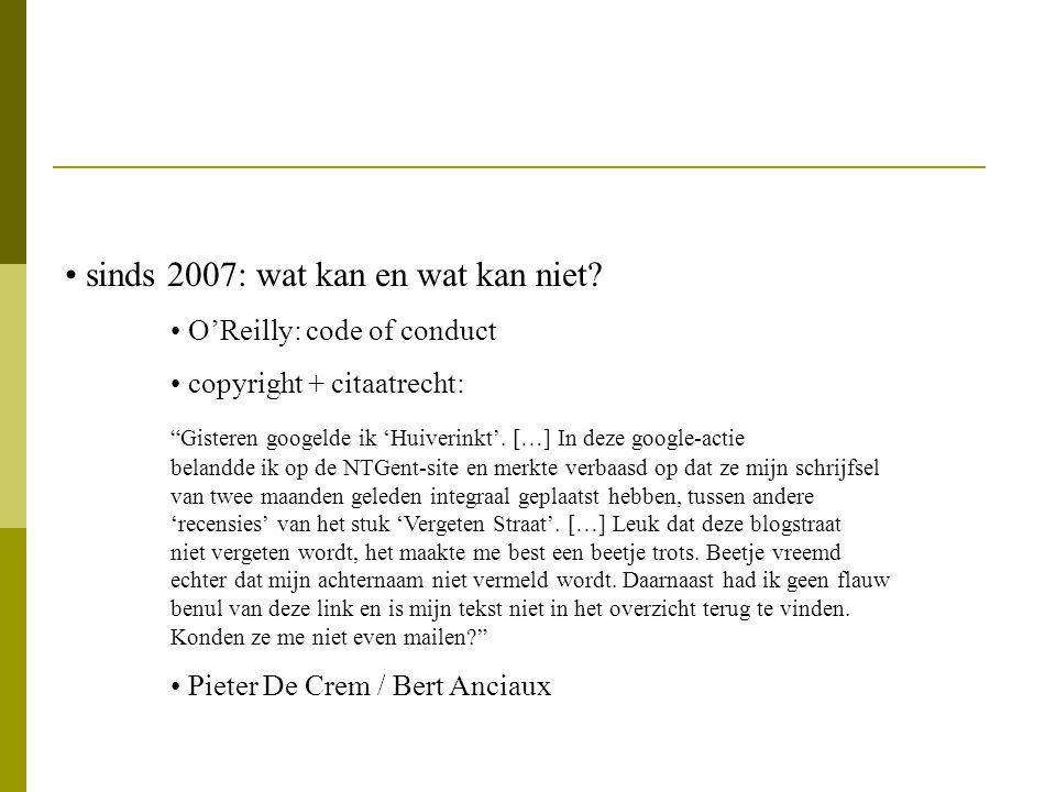 """sinds 2007: wat kan en wat kan niet? O'Reilly: code of conduct copyright + citaatrecht: """"Gisteren googelde ik 'Huiverinkt'. […] In deze google-actie b"""