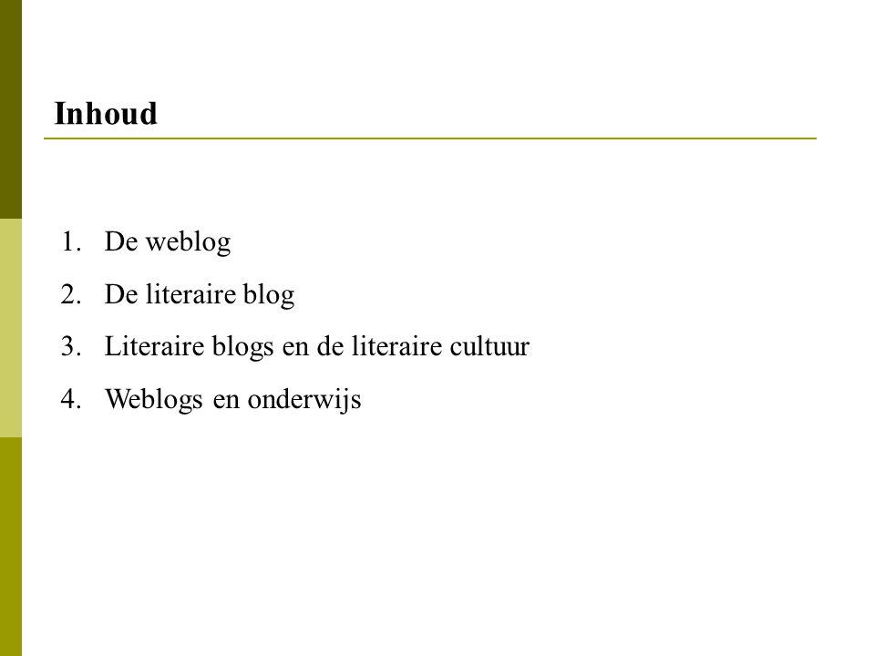 1.De weblog 2.De literaire blog 3.Literaire blogs en de literaire cultuur 4.Weblogs en onderwijs Inhoud
